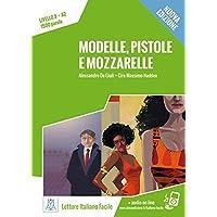 Modelle, pistole e mozzarelle – Nuova Edizione: Livello 3 / Lektüre + Audiodateien als Download (Letture Italiano Facile)
