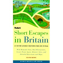 Short Escapes In Britain, 2nd Edition: 25 Country Getaways for People Who Love to Walk