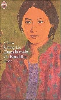 Dans la main de Bouddha par Chow Ching Lie