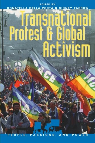 Transnational Social Movements - Transnational Protest and Global Activism (People, Passions, and Power: Social Movements, Interest Organizations, and the P)