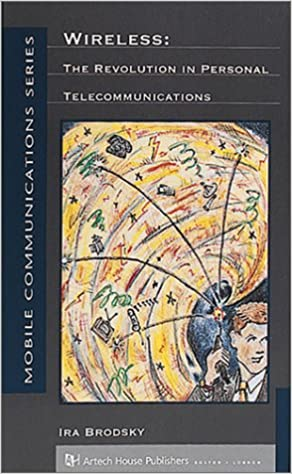 Book Wireless: The Revolution in Personal Telecommunications (Mobile Communications Library)