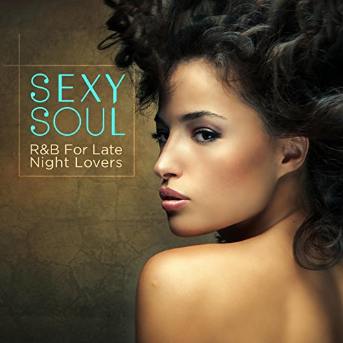 Sexy Soul: R&B For Late Night ...