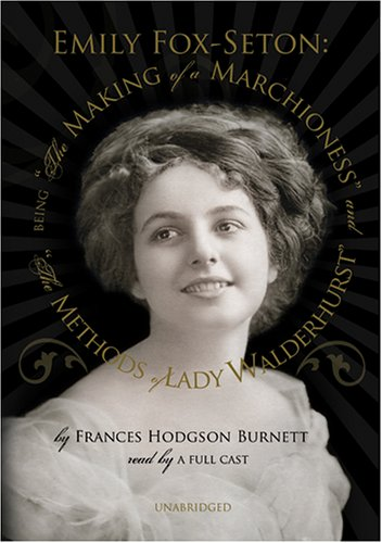 The Making of a Marchioness And the Methods of Lady Walderhurst: Library Edition ebook