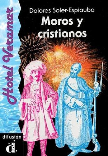 Moros y Cristianos (Espagnol) Broché – 1 janvier 2007 DOLORES SOLER ESPIAUBA S.L. 848709984X Spanish: Adult Fiction