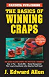 The Basics of Winning Craps, J. Edward Allen, 1580421288
