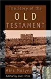 The Story of the Old Testament, Alec Motyer, 0801012309