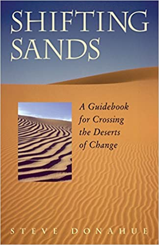 Shifting Sands A Guidebook For Crossing The Deserts Of Change