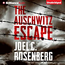 The Auschwitz Escape Audiobook by Joel C. Rosenberg Narrated by Christopher Lane