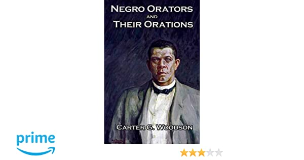 Negro orators and their orations frederick douglass booker t negro orators and their orations frederick douglass booker t washington carter g woodson phd 9781515403456 amazon books fandeluxe Image collections
