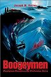 Boogeymen:Prodigium Pessimus de Profundus Terra, Joseph M. Bailey, 0595655246