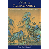 Paths to Transcendence: According to Shankara, Ibn Arabi & Meister Eckhart (Spiritual Masters: East and West) (English Edition)