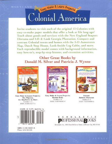 Easy Make & Learn Projects: Colonial America: 18 Fun-to-Create Reproducible Models that Bring the Colonial Period to Life