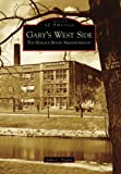 Gary's  West  Side:   The  Horace  Mann  Neighborhood   (IN)  (Images  of  America)