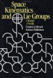 Space Kinematics and Lie Groups, Karger, A. and Novak, J., 2881240232