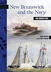 New Brunswick and the Navy: Four Hundred Years (New Brunswick Military Heritage)