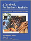 img - for A Casebook for Business Statistics: Laboratories for Decision Making book / textbook / text book