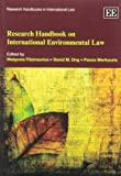 Research Handbook on International Environmental Law, Malgosia Fitzmaurice, David Ong, Panos Merkouris, 1848448813