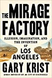 img - for The Mirage Factory: Illusion, Imagination, and the Invention of Los Angeles book / textbook / text book