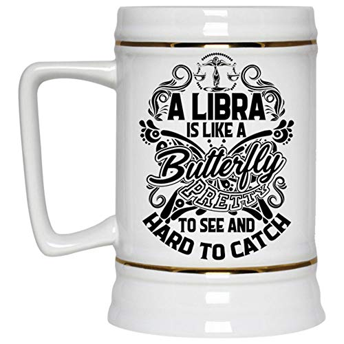 Awesome Libra Beer Mug, A Libra Is Like A Butterfly Pretty To See And Hard To Catch Beer Stein 22oz (Beer Mug-White)