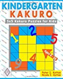 img - for Kindergarten Kakuro: 5X5 Kakuro Puzzles For Kids book / textbook / text book