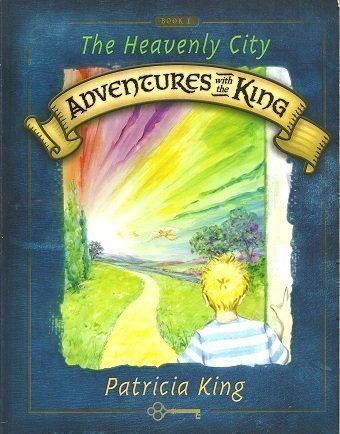 Download The Heavenly City: Adventures with the King (Book 1) pdf