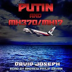 Putin and MH370/MH17