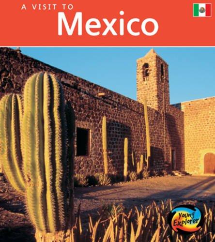Download Mexico (Young Explorer: A Visit to) pdf epub