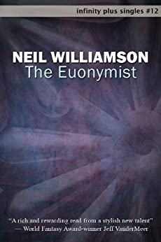 The Euonymist (infinity plus singles Book 12) by [Williamson, Neil]