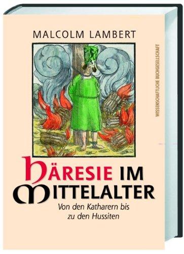 Häresie Im Mittelalter  Von Den Katharern Bis Zu Den Hussiten