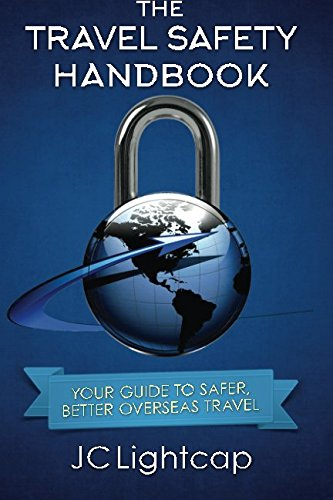 (The Travel Safety Handbook: Your Guide To Safer, Better Travel)