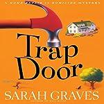Trap Door: Home Repair Is Homicide, Book 10 | Sarah Graves