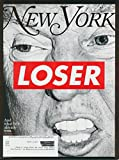 img - for New York Magazine (October 31, 2016- November 13, 2016) Donald Trump Loser! Cover book / textbook / text book