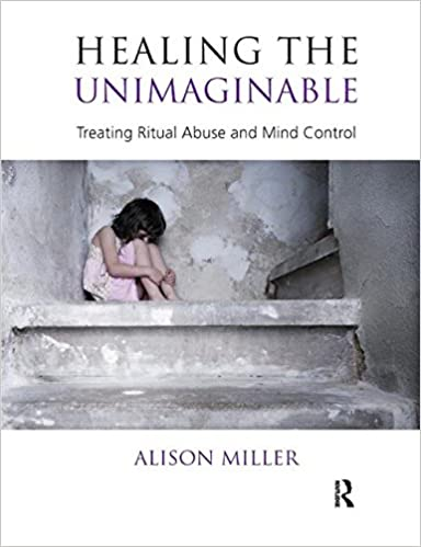 Amazon healing the unimaginable treating ritual abuse and mind healing the unimaginable treating ritual abuse and mind control 1st edition fandeluxe Images
