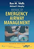 Manual of Emergency Airway Management by Ron Walls MD (April 2 2012)