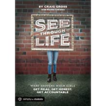 See-Through Life Student Book for Girls: What Happens When Girls Get Real, Get Honest, Get Accountable