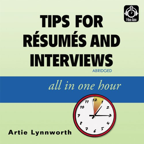Tips for Résumés and Interviews: All in One Hour