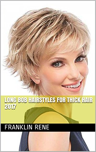 Long Bob Hairstyles For Thick Hair 2017 Kindle Edition By Franklin