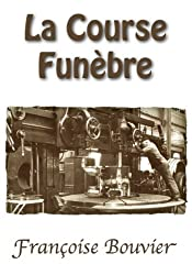 La Course Funèbre (French Edition)