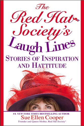 The Red Hat Society's Laugh Lines: Stories of Inspiration and Hattitude