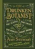 """""""The Drunken Botanist - The Plants That Create The World's Great Drinks"""" av Amy Stewart"""