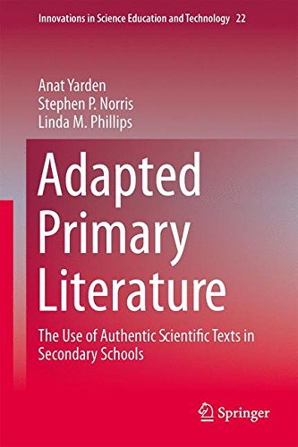 Adapted Primary Literature: The Use of Authentic Scientific Texts in Secondary Schools (Innovations in Science Education and Technology) by Springer
