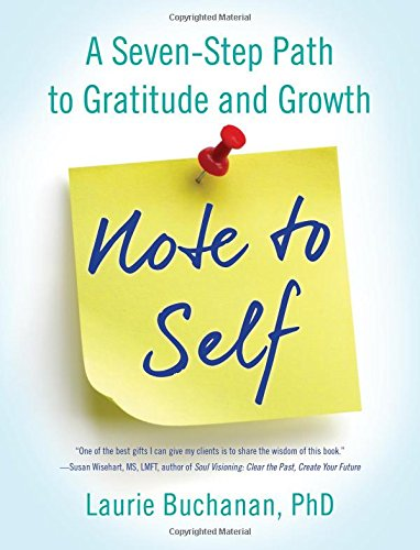 Note to Self: A Seven-Step Path to Gratitude and Growth