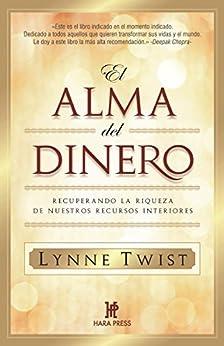 El alma del dinero: Recuperando la riqueza de nuestros recursos interiores de [Twist, Lynne, Barker, Teresa]
