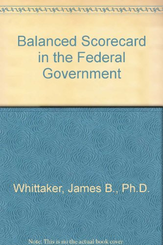 Balanced Scorecard in the Federal Government
