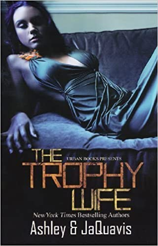 Trophy Wife by Ashley and JaQuavis (2010) Mass Market