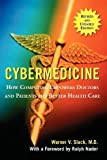 img - for Cybermedicine: How Computing Empowers Doctors and Patients for Better Care by Slack, Warner V. (2001) Paperback book / textbook / text book