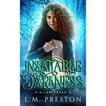 Insatiable Darkness (The Vigilant Book 0)