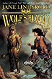 Wolf's Blood, Jane Lindskold, 0765314800