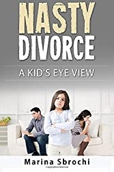 Nasty Divorce: A Kid's Eye View