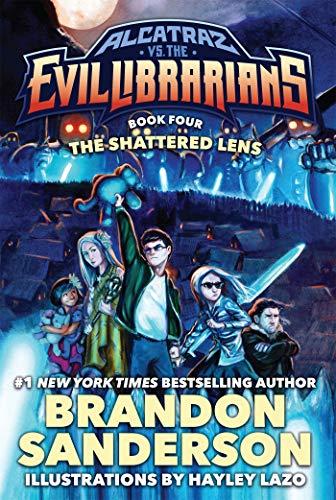 The Shattered Lens: Alcatraz vs. the Evil Librarians (Alcatraz Versus the Evil Librarians) (Brandon Sanderson Alcatraz Versus The Evil Librarians)